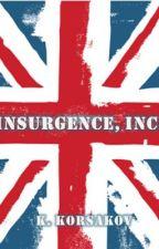 Insurgence, Inc. (SF Short Story Smackdown - 1st round - Dystopian) by Korsakov