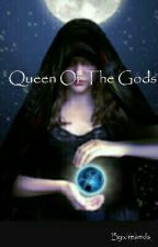 Queen Of The Gods  by dreamds
