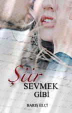 Şiir Sevmek Gibi by BarisElci