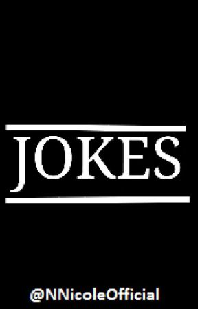 JOKES! by NNicoleOfficial