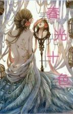 [Mau xuyên] Xuân quang thập sắc by KhinhCaNhi