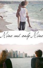 MINE & ONLY MINE by xbookwormx12