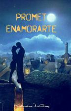Prometo Enamorarte [Serie I] by Imagyn-0507