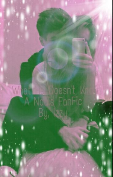 What He Doesn't Know// Nouis