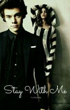 Stay With Me (#2 T.A.H) by CamilaRachel_Styles