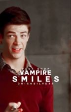 Vampire Smiles • Plot Shop by quicksilvers