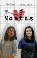 12 Months - A DianaBel Fanfiction (Isa Molde and Diana Carlos) by uaaploveshots