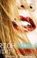 Rich Girls, Dirty Secrets by Devon-J-Thomas