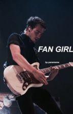 Fan Girl | ✓ by parameme