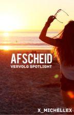 Afscheid ~ vervolg Spotlight by x_michellex
