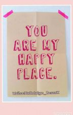 You Are My Happy Place. by _-Snow_Drop-_
