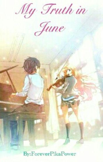 My Truth In June (Your Lie In April Sequel) [Kousei X Kaori♡]