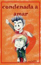 Condenada A Amar by NMM001