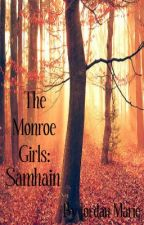 The Monroe Girls 3: Samhain *On Hiatus by Jordy_Marie
