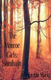 The Monroe Girls 3: Samhain *On Hiatus by Jordy_Marie