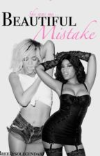 Beautiful Mistake || Rihanna and Nicki Minaj [#Wattys2016] by Breezysolegendary