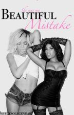 Beautiful Mistake || Rihanna and Nicki Minaj [#Wattys2016] by Breezysolegendary