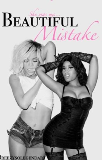 Beautiful Mistake || Rihanna & Nicki Minaj [#Wattys2016]