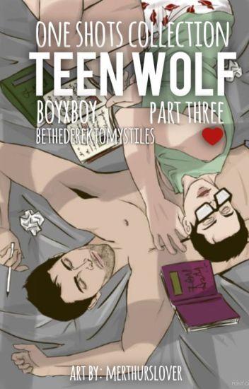 One Shot Collection - Teen Wolf (BoyxBoy) - Part Three
