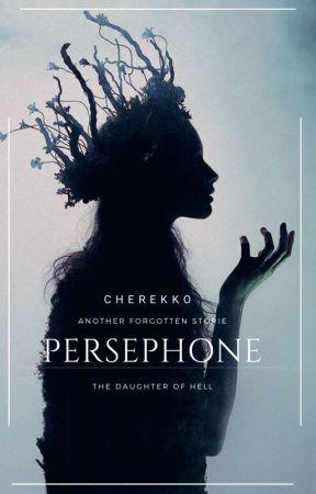 Perséphone [Another Forgotten story ] by CherEkko