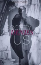Society Denies Us |BWWM|  by seeparisandlive