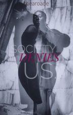 Society Denies Us |BWWM| by seeparisandlive