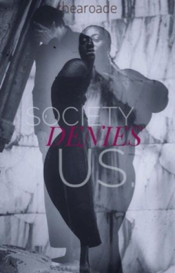 Society Denies Us |BWWM|