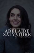 1. | ADELAIDE SALVATORE [KLAUS MIKAELSON] by void-mikaelson
