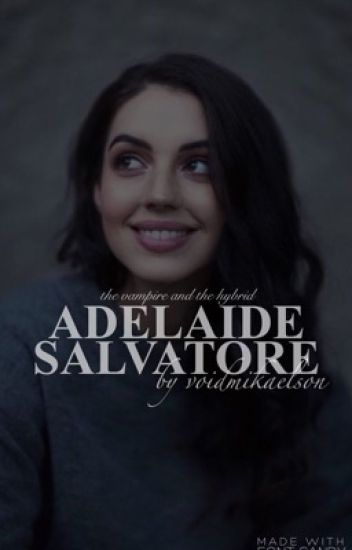 1. | ADELAIDE SALVATORE [KLAUS MIKAELSON]