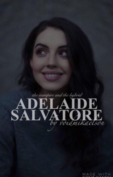 Adelaide Salvatore - klaus mikaelson