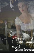 The Mafia Maid  by Celinefernando72