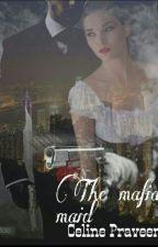 The Mafia Maid  by Celinefernando72