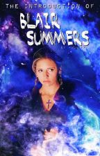 The Introduction of Blair Summers [BTVS] {Book One} by -Mantha-