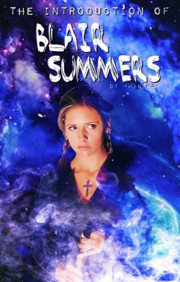 The Introduction of Blair Summers  [BTVS]