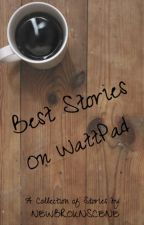 Best Stories on Wattpad! by newbroknscene