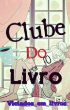 Clube Do Livro by Viciados_em_livros