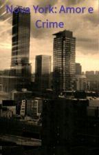 Nova York: Amor e Crime (Obra parada e não concluída) by Pansyn40