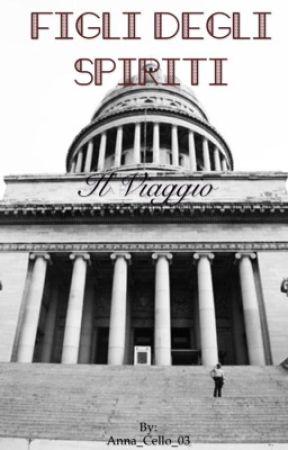 FIGLI DEGLI SPIRITI- Il Viaggio  by Anna_Cello_03