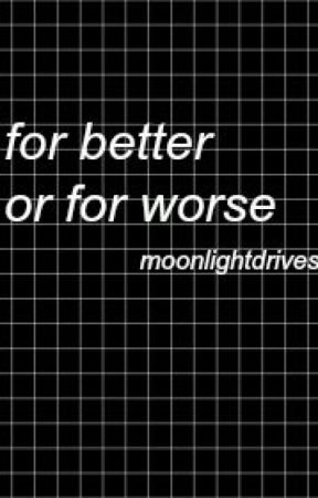 For Better or For Worse by moonlightdrives