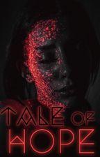 The Tale of Hope by PhoenixOfStorys