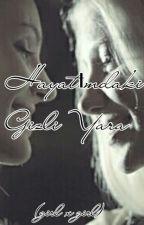 Hayatımdaki Gizli Yara (GirlxGirl) by brokenpeoplee