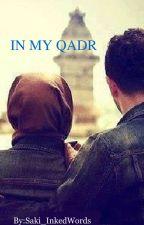 IN MY QADR (Wattys2016) by Healxngwords