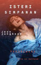 Isteri Simpanan, Jeon Jungkook + J.j.k by ynnlblacky