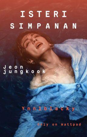 [SUDAH DIBUKUKAN] Isteri Simpanan, Jeon Jungkook +jjk by ynnlblacky