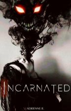 Incarnated by adriennewrites