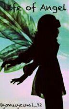 Life of an Angel by muzyczna1_92222