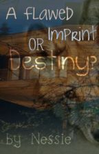 A Flawed Imprint or Destiny? ~ A Twilight One-Shot by Nessie