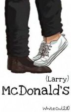 Mc'Donalds || Larry Stylinson One-Shot || by WhiteOwl2110