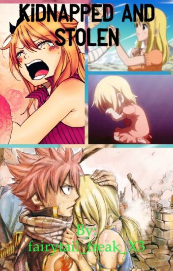Kidnapped And Stolen ( A Nalu Fanfiction )