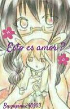 Esto Es Amor ? [ Karmanami ] * Pausada * by YupinaLunatic